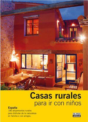 Una selecci n de casas rurales para alquilar en familia for Casas rurales en asturias con piscina